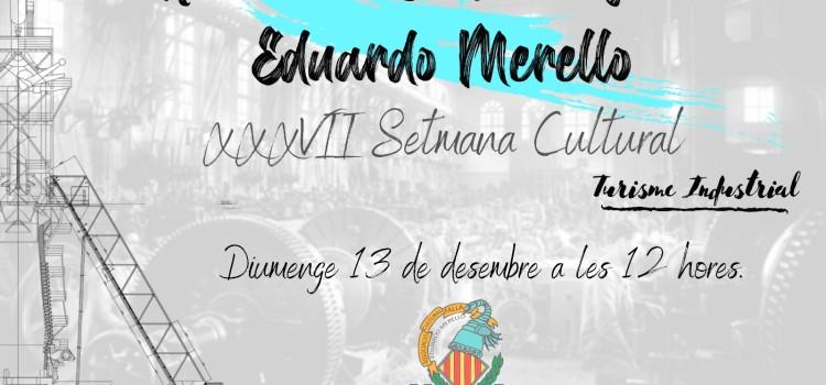 La Falla Eduardo Merello celebrará su 37ª semana cultural dedicada al turismo industrial y adaptada con todas las medidas anti-covid